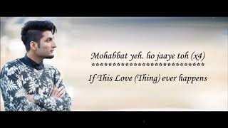Mohabbat Yeh   Bilal Saeed   Ishqedarriyaan   Lyrical Video With Translation