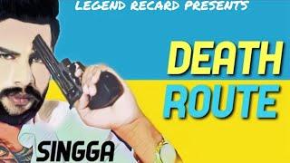 Death Route - Singga (Full Song) Mankirt Aulakh | Dj Flow | Latest Punjabi Songs 2018