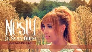 Nesly  Ft. Kamnouze - JE SUIS BIEN - vidéo Lyrics