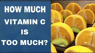 How Much Vitamin C is Too Much? | How Much Vitamin C Can I Take | Best Form of Vitamin C