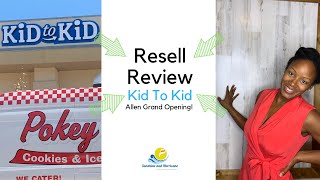 Resell Review | Kid To Kid Allen | Grand Opening | Children's resale gently used | kid secondhand