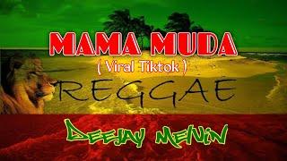 Download lagu Mama Muda Viral Tiktok   Reggae   Deejay MeLvin