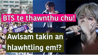 BTS te awlsam takin an hlawhtling em!?