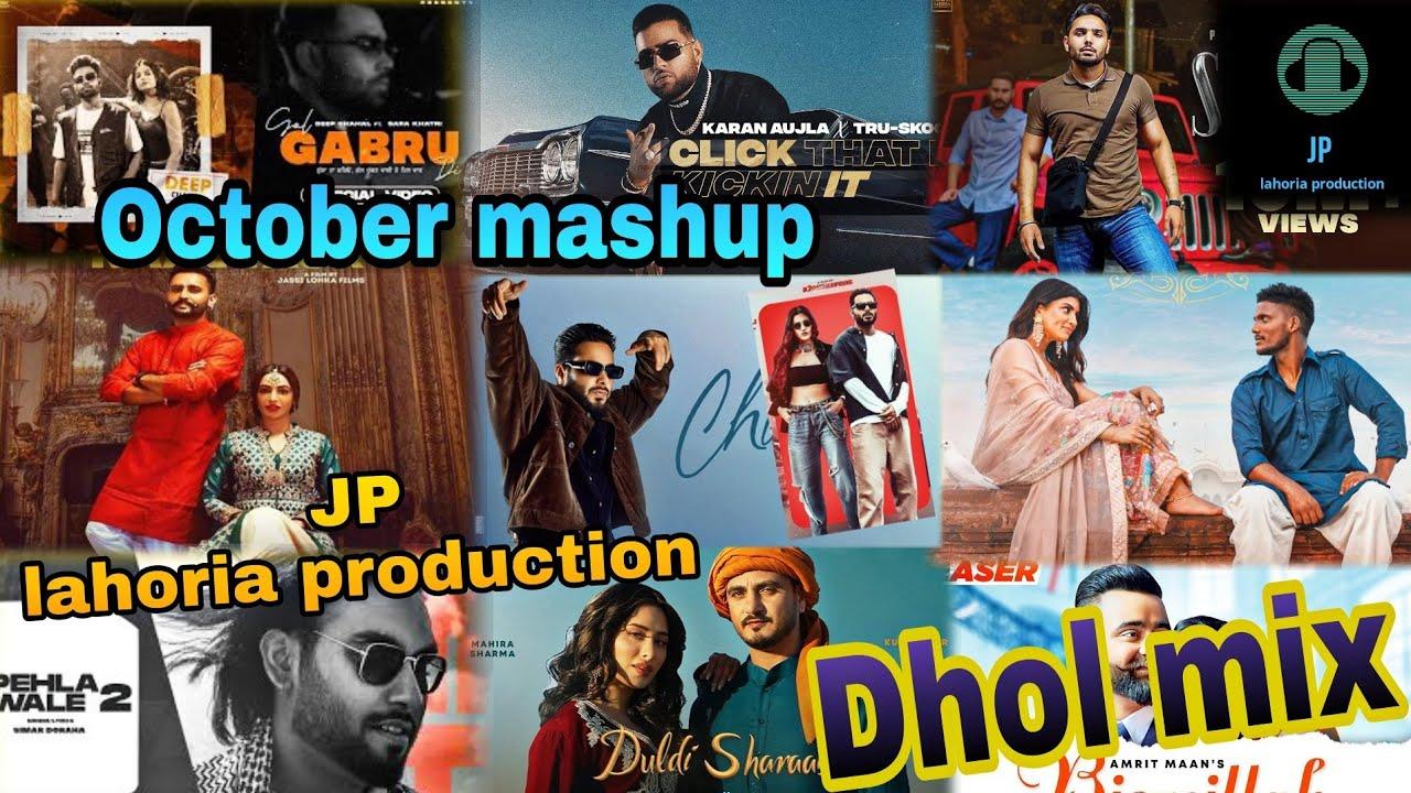 Download New punjabi Mashup Dhol mix October 2021 Ft JP lahoria production