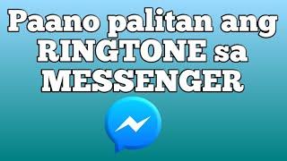 PAANO PALITAN ANG RINGTONE SA MESSENGER | Facebook Messenger Tutorial