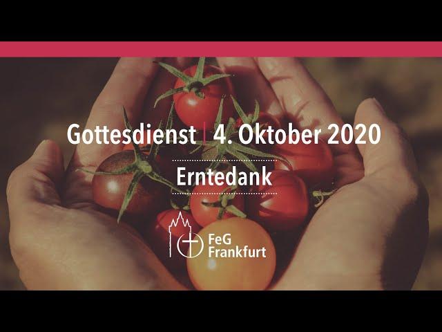 Erntedank   Gottesdienst der FeG Frankfurt   04.10.2020