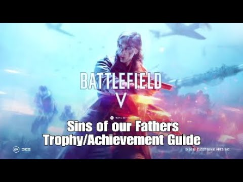 Battlefield V -  (With Exploit) Sins of our Fathers Trophy/Achievement Guide!