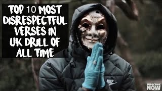 TOP 10 MOST DISRESPECTFUL VERSES IN UK DRILL OF ALL TIME (Part 1)