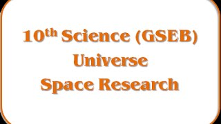 Space Research – Std 10th Science(GSEB)