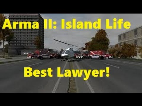Arma 2 Island Life| Best Lawyer Ever!
