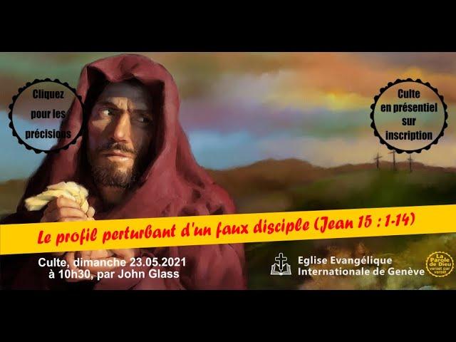 LE PROFIL TROUBLANT D'UN FAUX DISCIPLE - 1/2