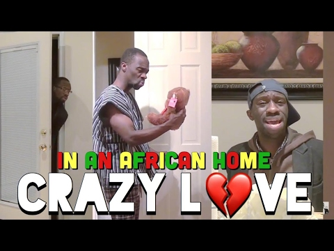 In An African Home: Crazy Love (Valentine's Day Special)