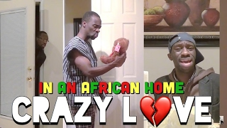 In An African Home: Crazy Love (Valentine's Day Special) (Clifford Owusu)