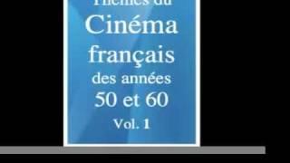 Thèmes du cinéma français des Années 50 et 60, vol. 1