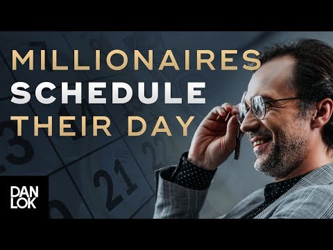 How Millionaires Schedule Their Day - Millionaire Productivity Habits Ep. 11