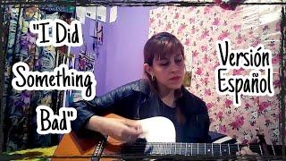 I Did Something Bad - Taylor Swift (Versión Español) Mely Kern)