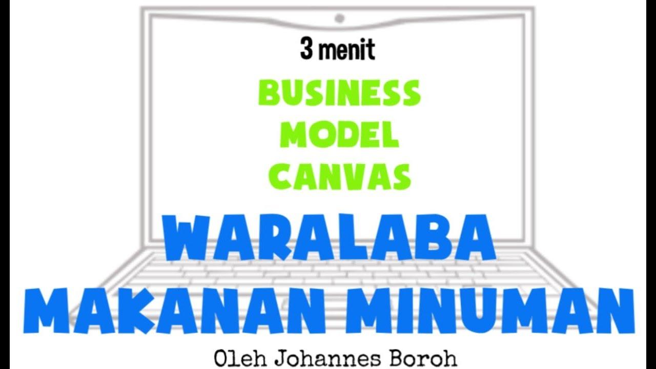 3 Menit Bisnis Model Canvas Untuk Bisnis Waralaba Makanan ...