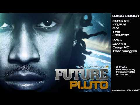 """Future - """"Turn On The Lights"""" BASS BOOST"""