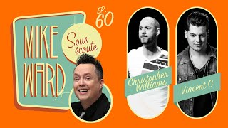MIKE WARD SOUS ÉCOUTE #60 (Christopher Williams et Vincent C.)