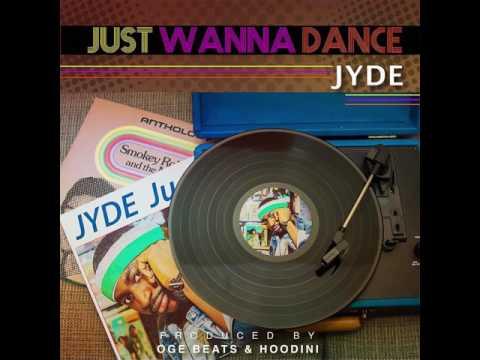 Jyde - Just Wanna Dance