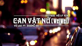 Gambar cover [Vietsub] Can vật nữ (weiwei) - Vũ Lạc ft. Dương Đà | 干物女- 雨洛 ft. 羊驼