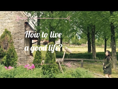 How to Live Well? Secret of the Good Life!