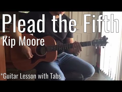 Kip Moore - Plead the Fifth (Guitar Lesson)