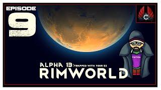 CohhCarnage Plays Rimworld Alpha 13 - Episode 9