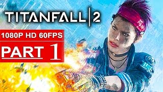 Titanfall 2 Gameplay Walkthrough Part 1 [1080p HD 60FPS PS4] Campaign - No Commentary