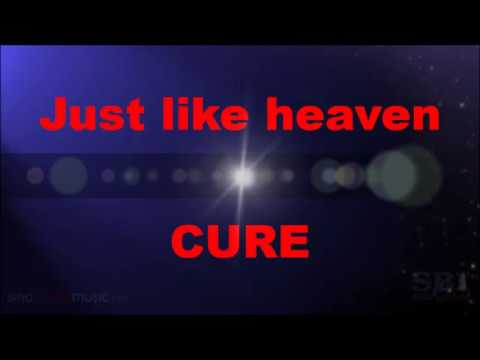 CURE - Just like heaven (Show version) - Karaoke - Lyrics