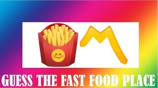 CAN YOU GUESS THE FAST FOOD PLACE BY THE EMOJI?