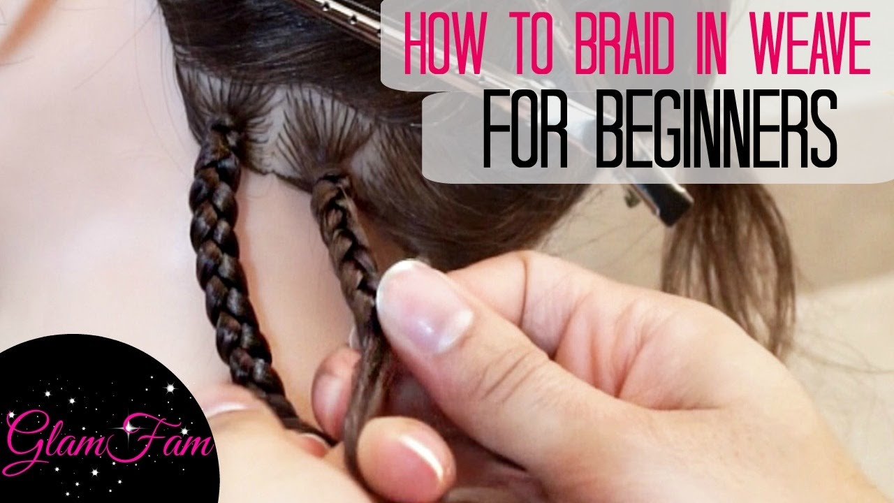 How To Braid In Weave For Beginners Youtube