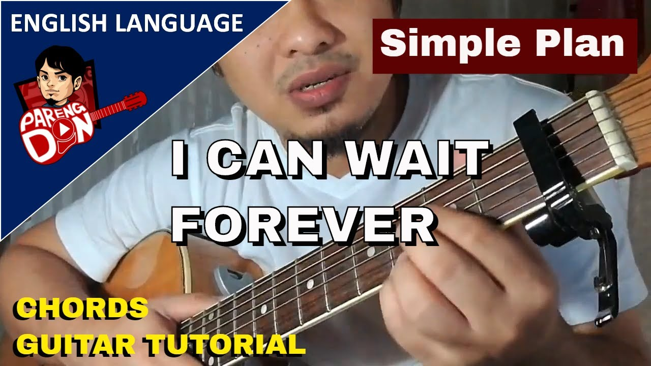I Can Wait Forever Chords Simple Plan Acoustic Guitar Tutorial