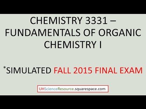 Organic Chemistry 1 (CHEM 3331) – Final Exam Fall 2015 SIMULATED