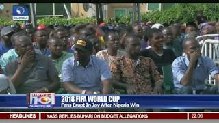 2018 World Cup: Fans Erupt In Joy After Nigeria Win