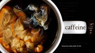 [3.48 MB] Caffeine - Hanya Kau Yang Selalu Di Hati