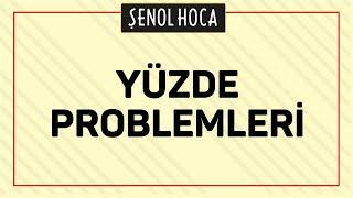 Yüzde Problemleri Şenol Hoca Matematik