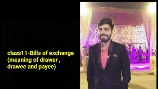 Bills of exchange introduction-Meaning of drawer, drawee and payee