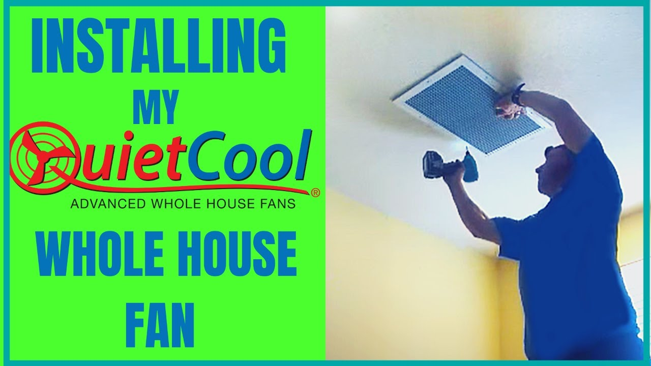 medium resolution of quiet cool whole house fan installing a quiet cool whole house fan in my house