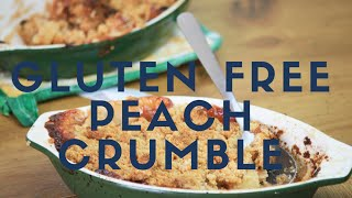 How To Make A Gluten Free Peach Crumble ~ Cooking With Mira