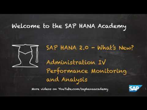 SAP HANA Academy - Database Management: What's New? - Performance Monitoring [2.0 SPS 00]