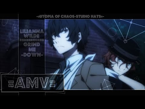 =||AMV||=Grind Me Down-Lilianna Wilde ||Soukoku