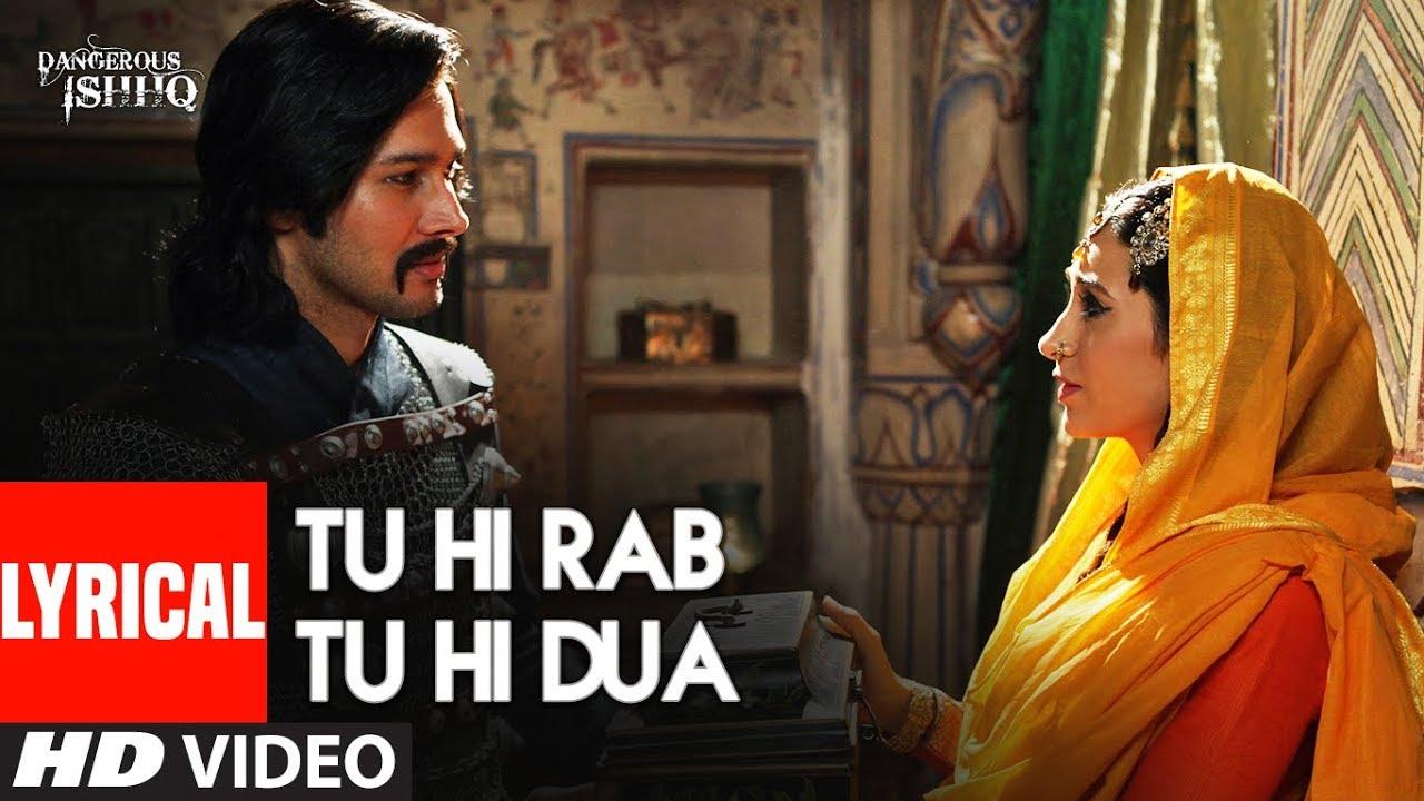 Lyrical: Tu Hi Rab Tu Hi Dua | Dangerous Ishq | Karishma ...