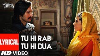 Lyrical: Tu Hi Rab Tu Hi Dua | Dangerous Ishq | Karishma Kapoor | Rahet fateh Ali Khan, Tulsi Kumar
