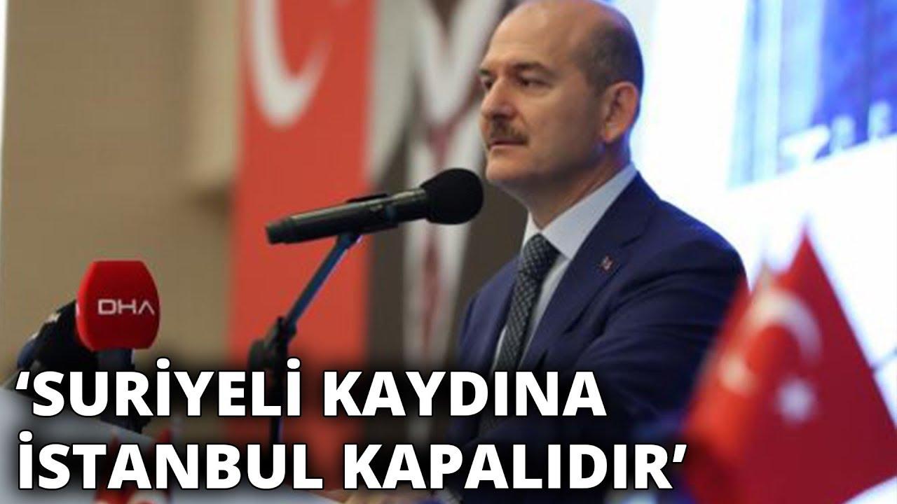 Süleyman Soylu: Suriyeli kaydına İstanbul kapalıdır