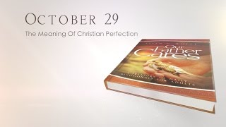 October 29 - The Meaning Of Christian Perfection