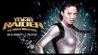 Tomb Raider - La culla della vita in 6 minuti e mezzo