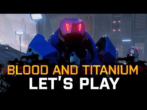 Blood And Titanium Playthrough - Part 8