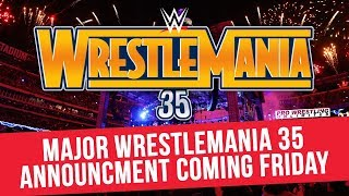 Major WrestleMania 35 Announcement Coming Friday