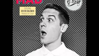 G-Eazy - Mad ft. Devon Baldwin